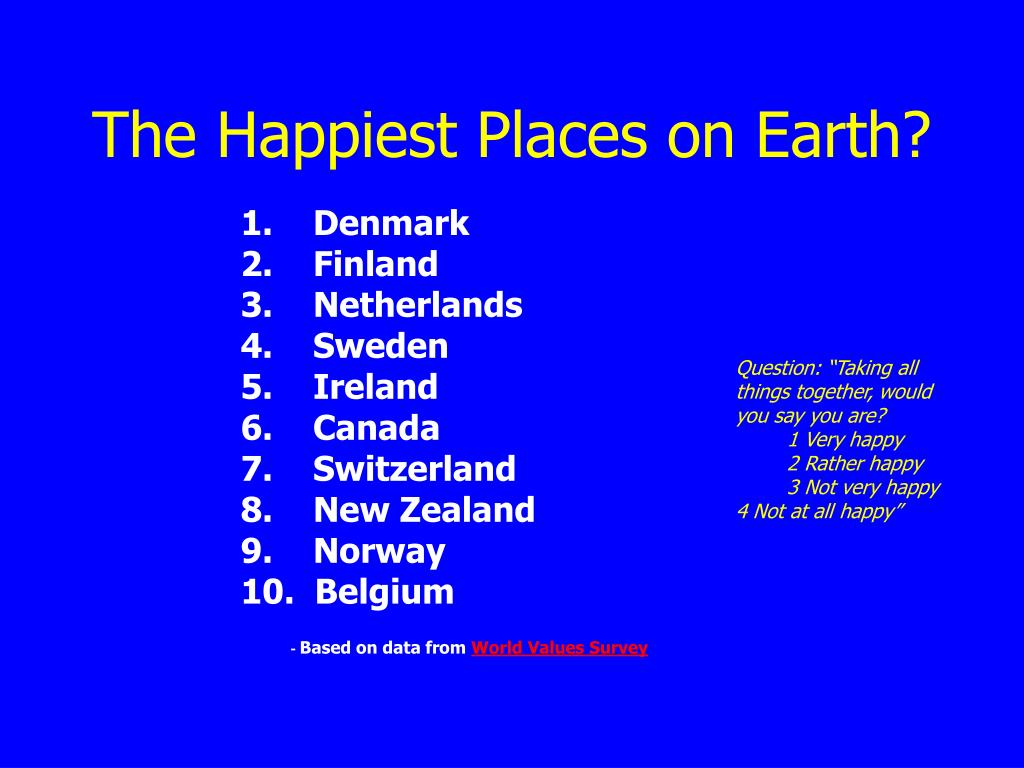 The Happiest Places on Earth?