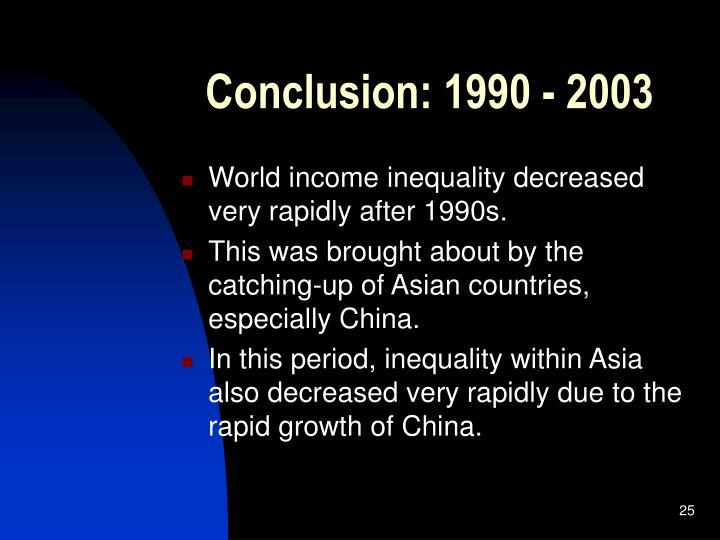 Conclusion: 1990 - 2003