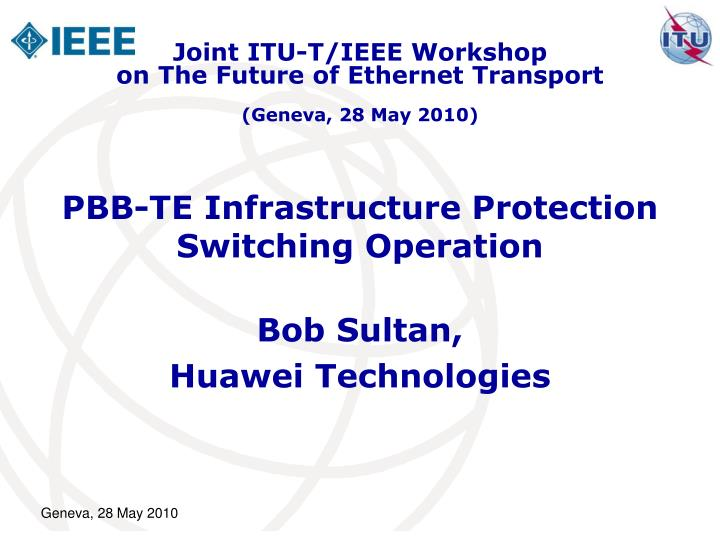 Pbb te infrastructure protection switching operation
