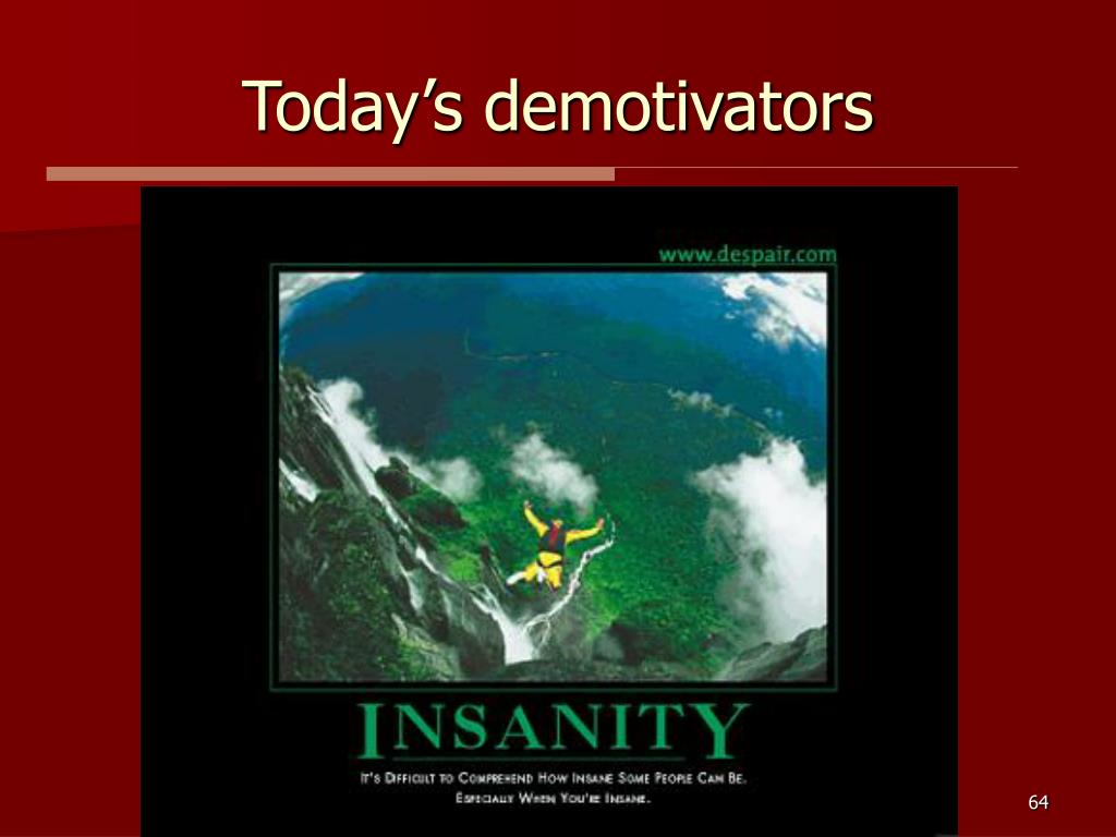 Today's demotivators
