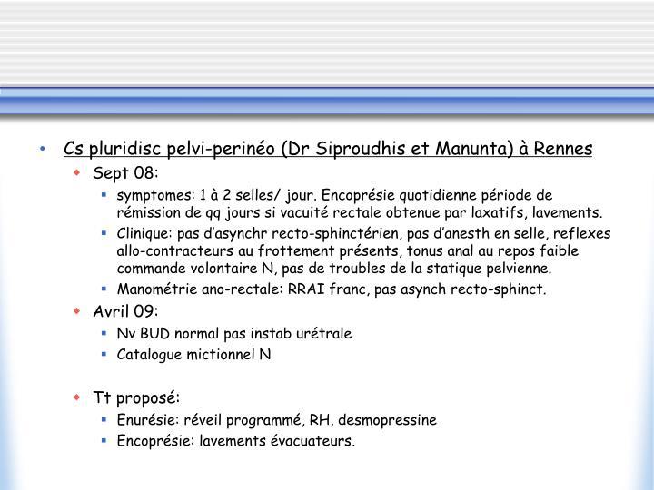 Cs pluridisc pelvi-perinéo (Dr Siproudhis et Manunta) à Rennes