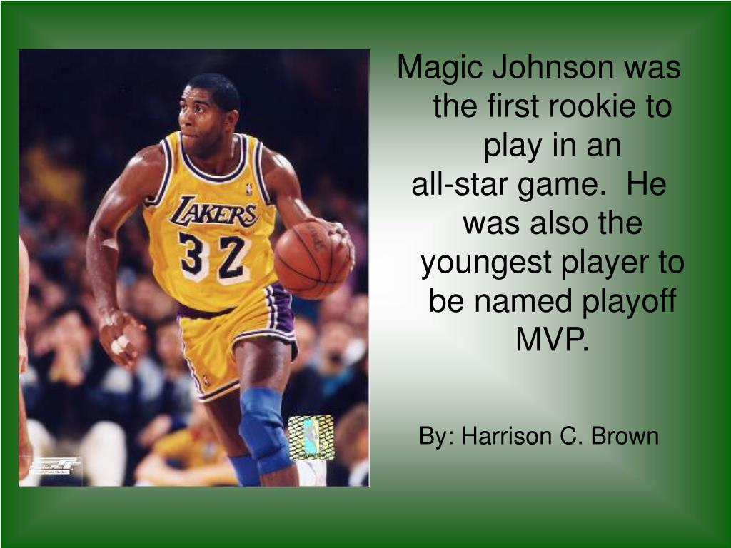 Magic Johnson was the first rookie to play in an