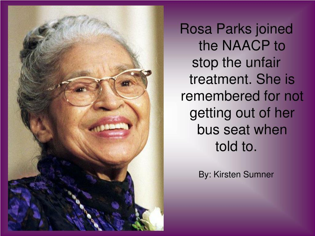 Rosa Parks joined the NAACP to