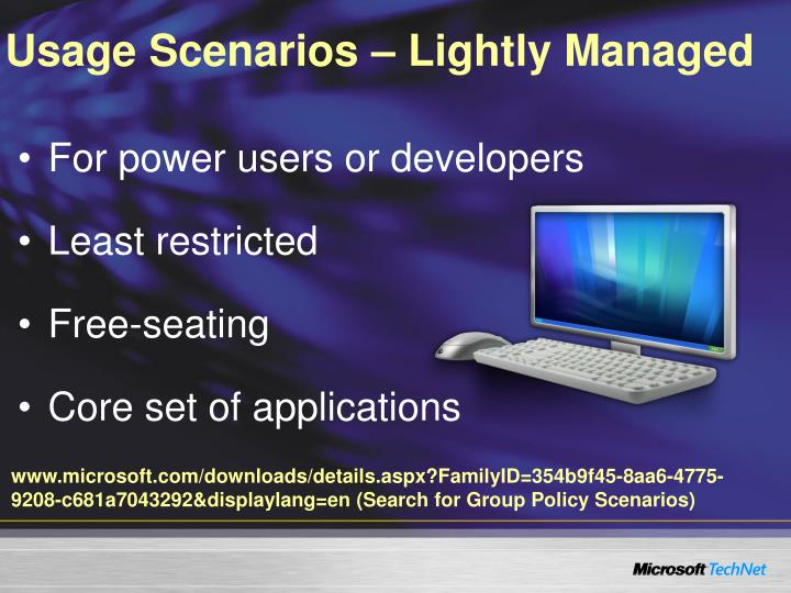 Usage Scenarios – Lightly Managed
