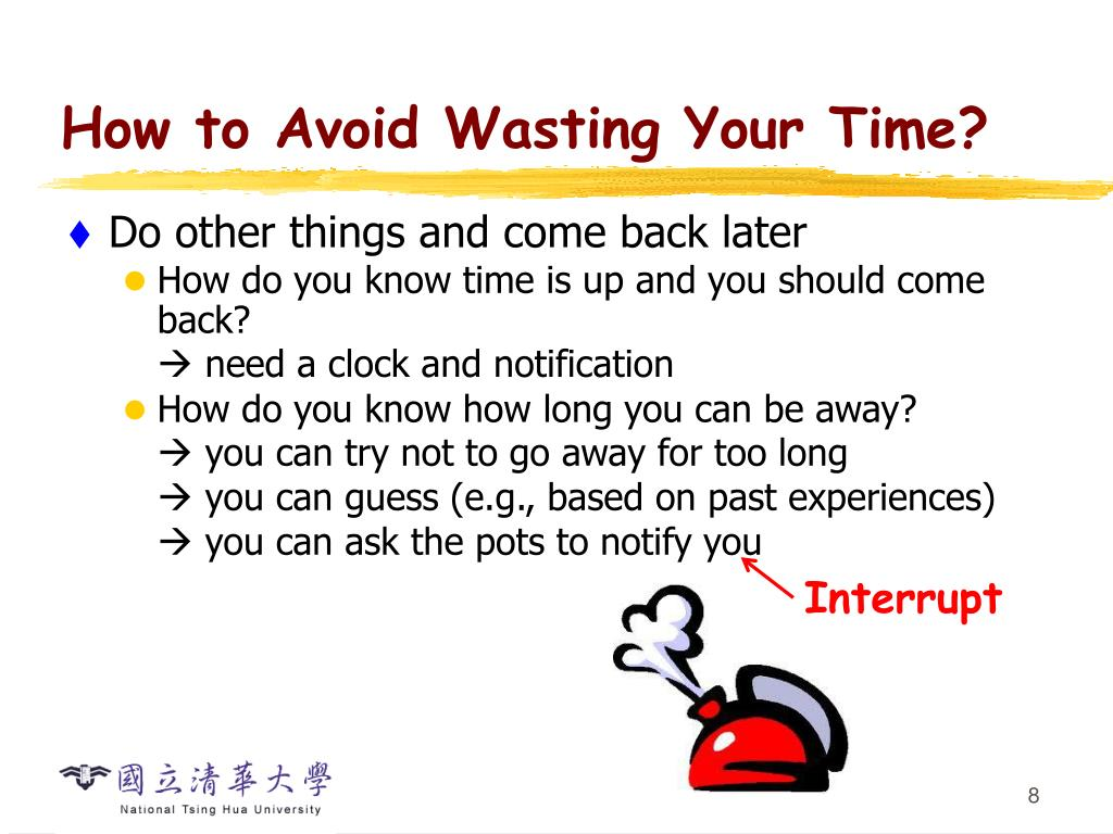 How to Avoid Wasting Your Time?