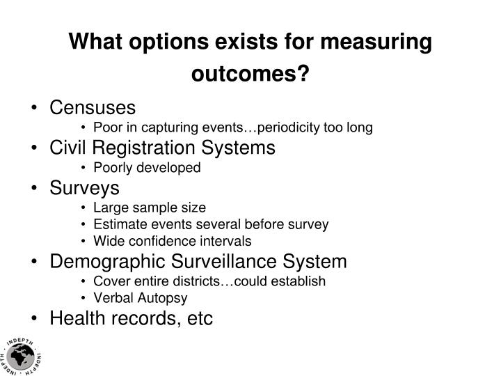 What options exists for measuring outcomes?