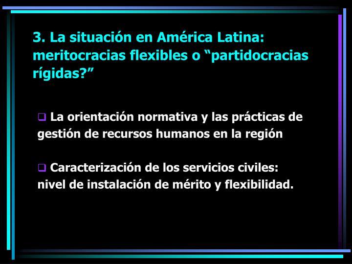 3. La situación en América Latina: