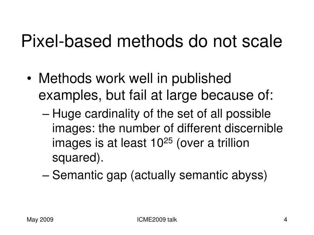 Pixel-based methods do not scale