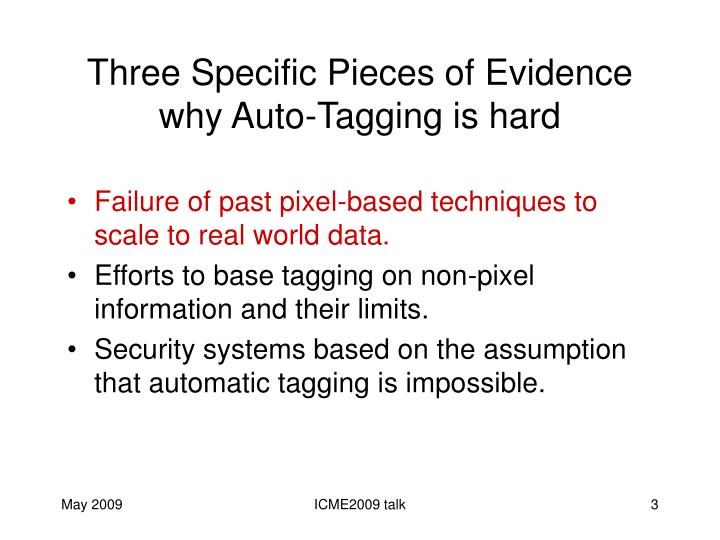 Three specific pieces of evidence why auto tagging is hard