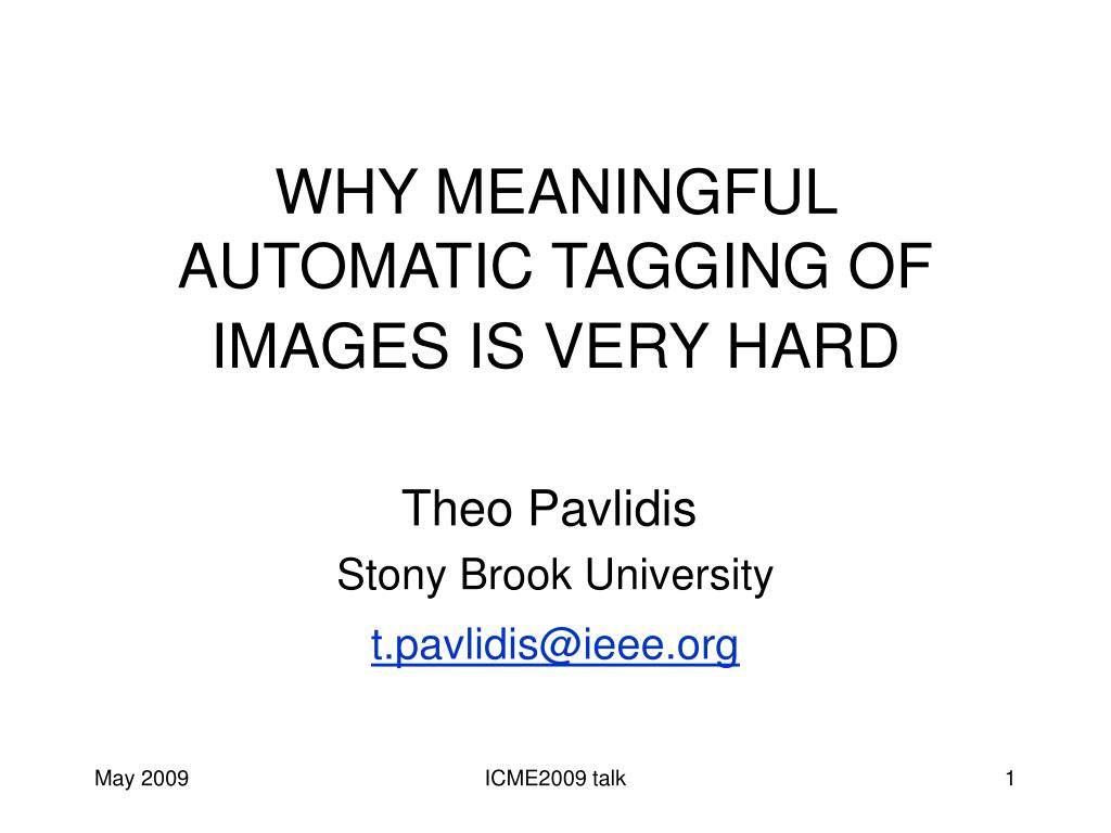 WHY MEANINGFUL AUTOMATIC TAGGING OF IMAGES IS VERY HARD
