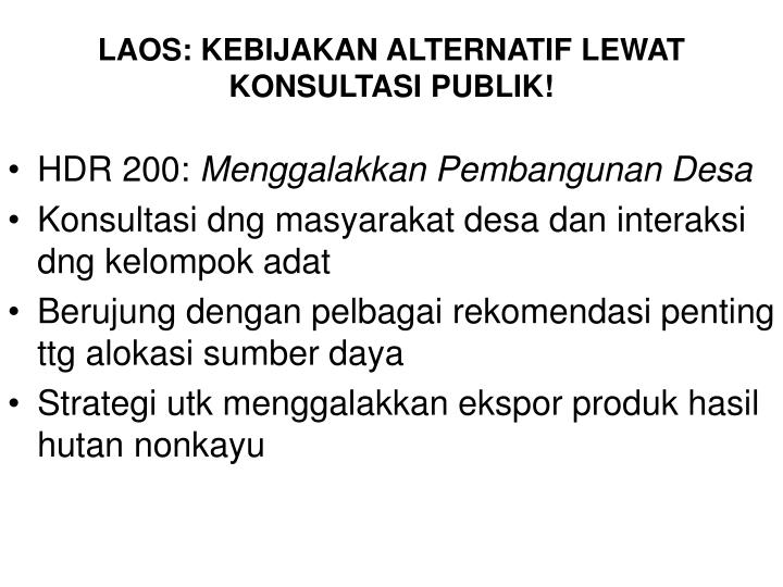 LAOS: KEBIJAKAN ALTERNATIF LEWAT KONSULTASI PUBLIK!