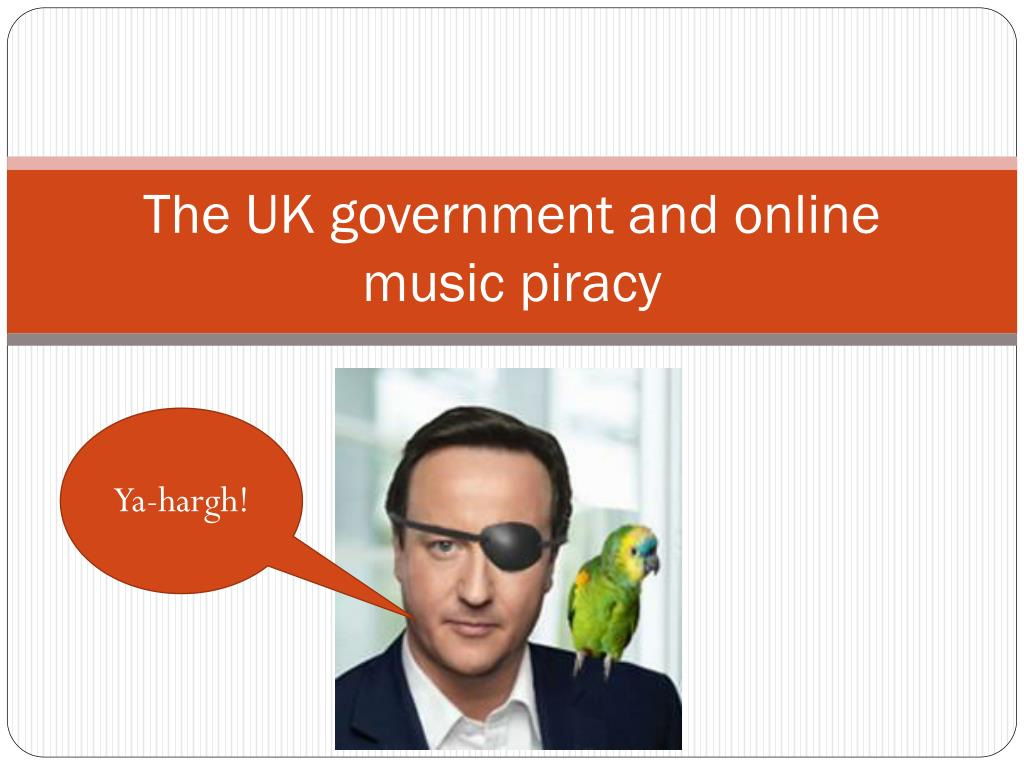 The UK government and online music piracy