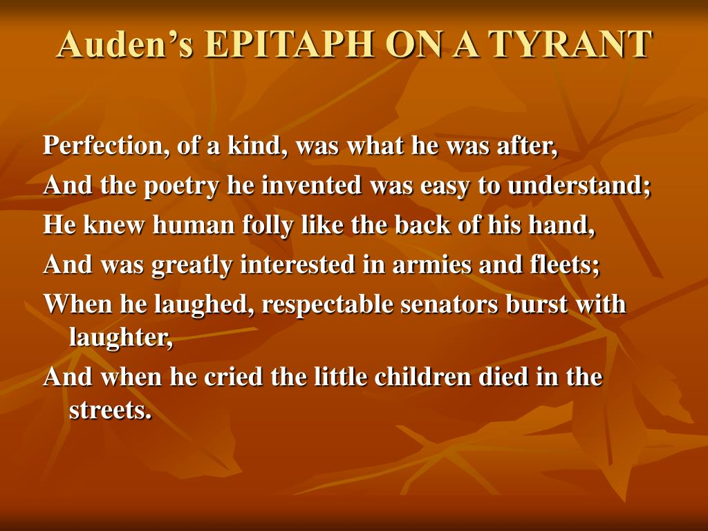 Auden's EPITAPH ON A TYRANT
