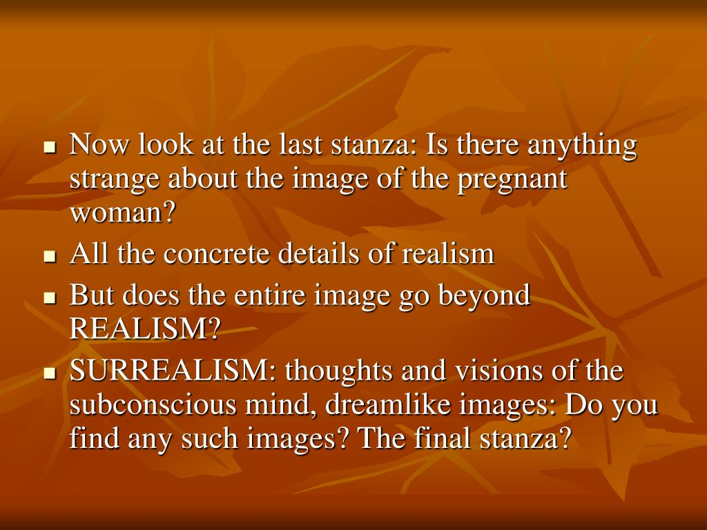 Now look at the last stanza: Is there anything strange about the image of the pregnant woman?