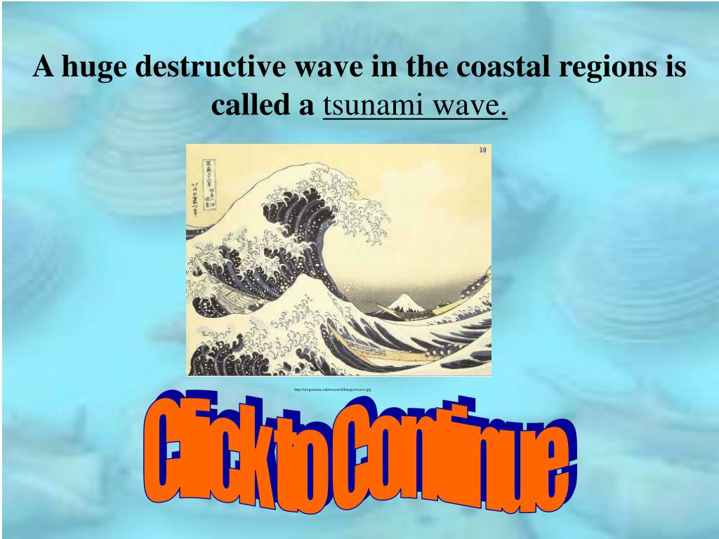 A huge destructive wave in the coastal regions is called a