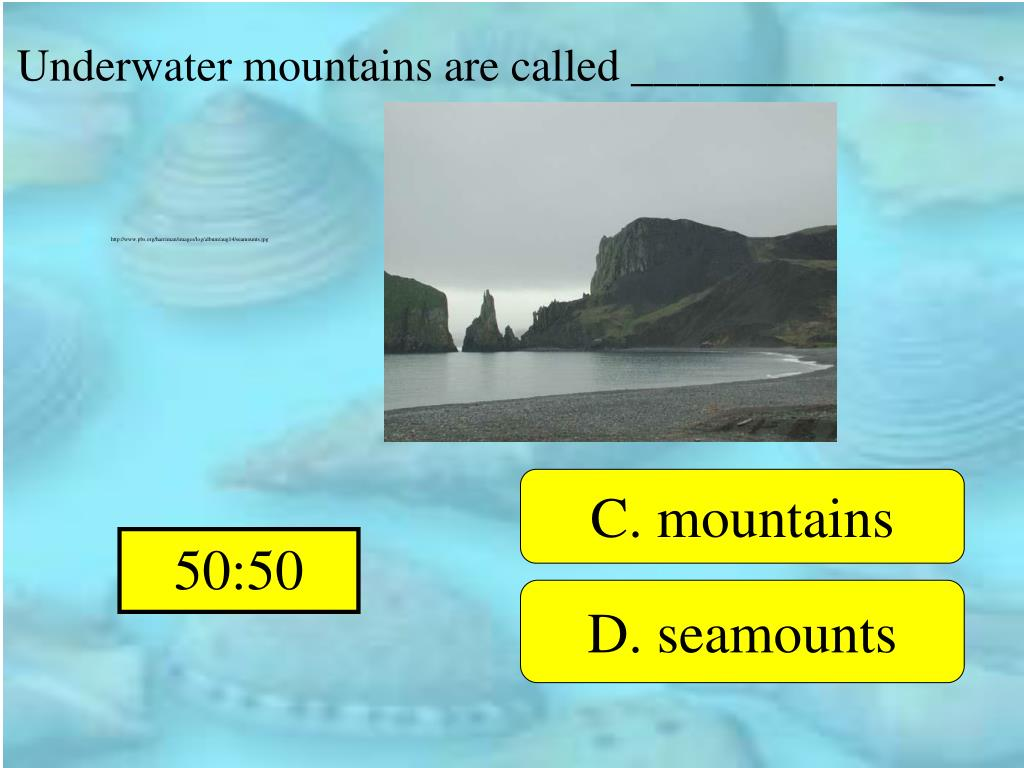Underwater mountains are called ________________.