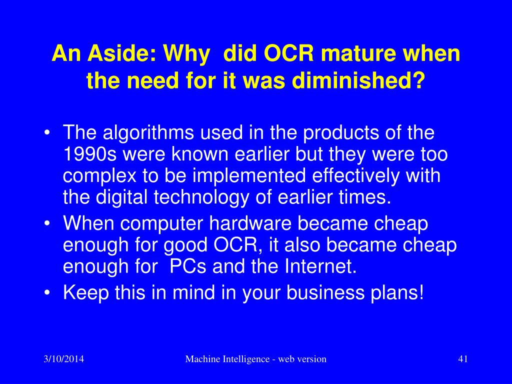 An Aside: Why  did OCR mature when the need for it was diminished?