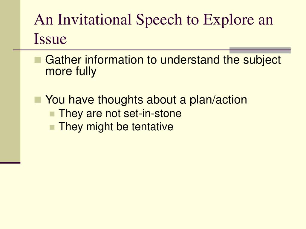 An Invitational Speech to Explore an Issue