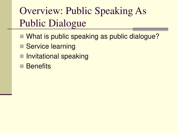 Overview public speaking as public dialogue