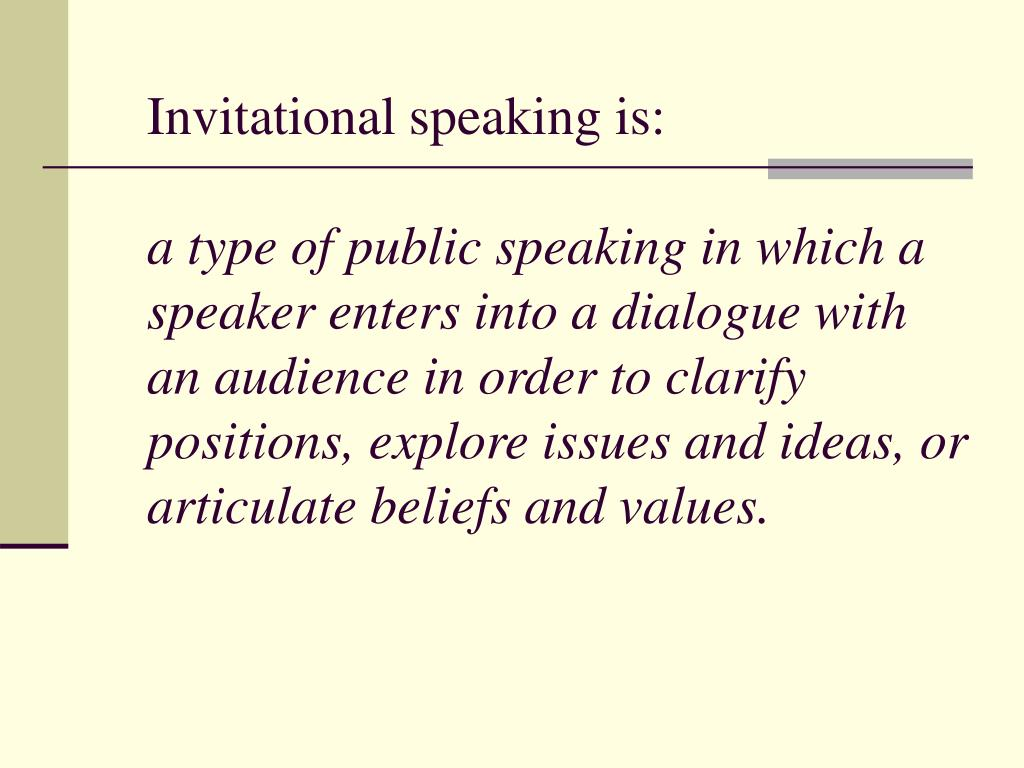 Invitational speaking is: