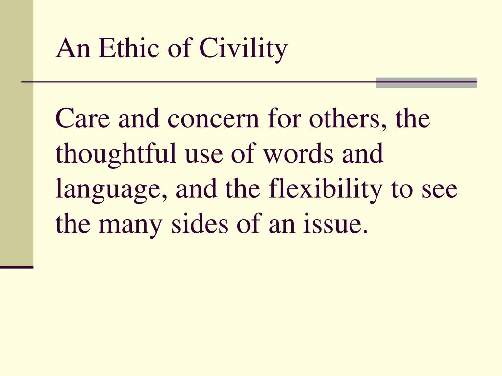 An Ethic of Civility