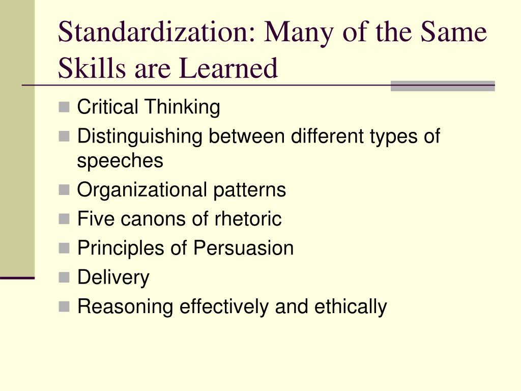 Standardization: Many of the Same  Skills are Learned
