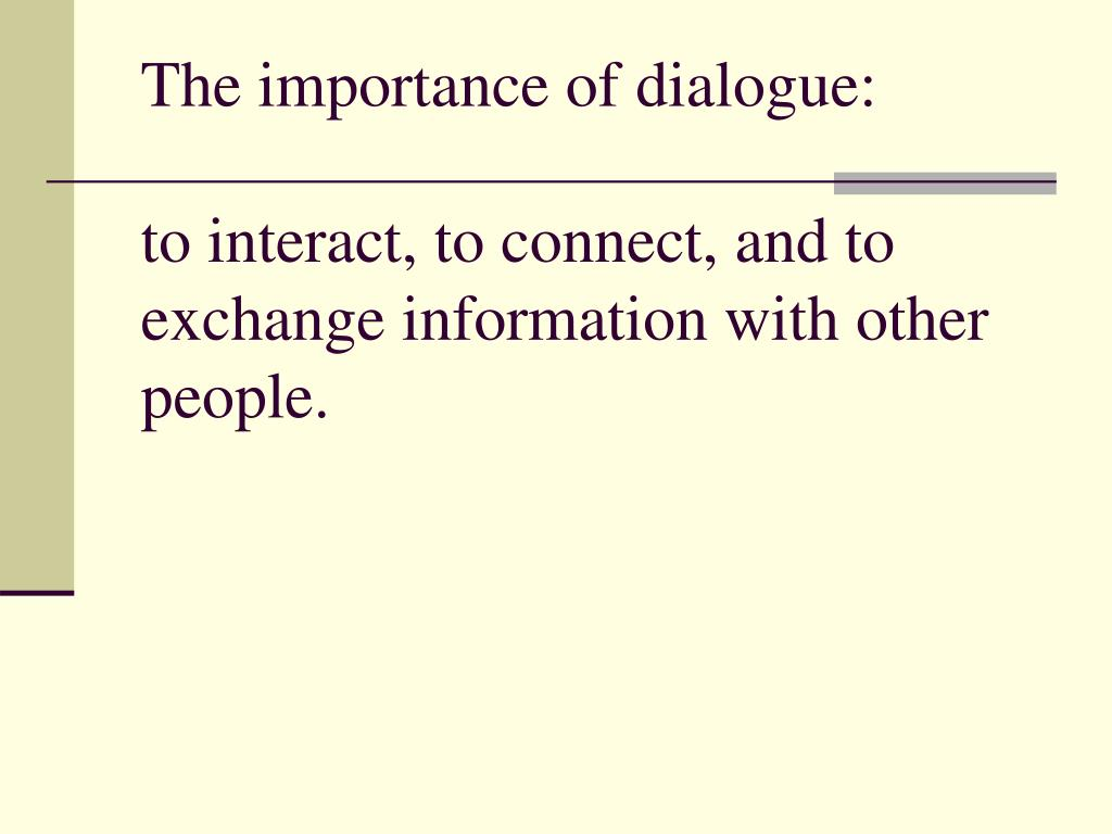 The importance of dialogue:
