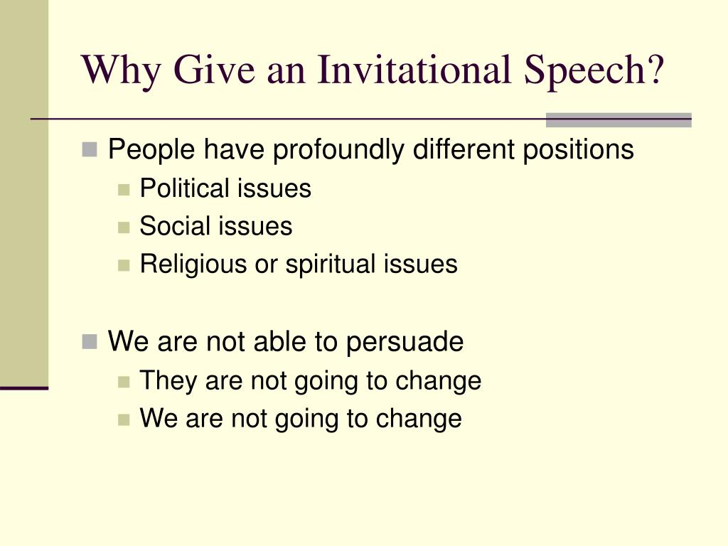 Why Give an Invitational Speech?