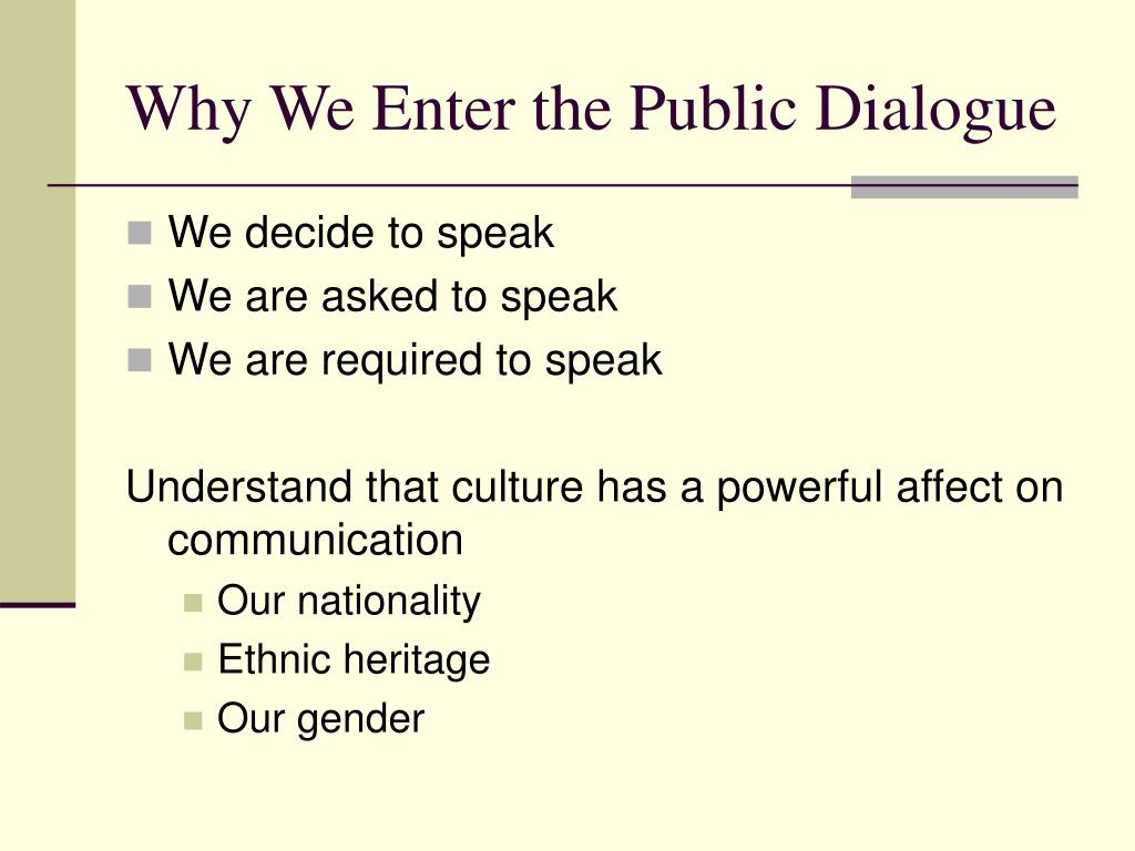 Why We Enter the Public Dialogue