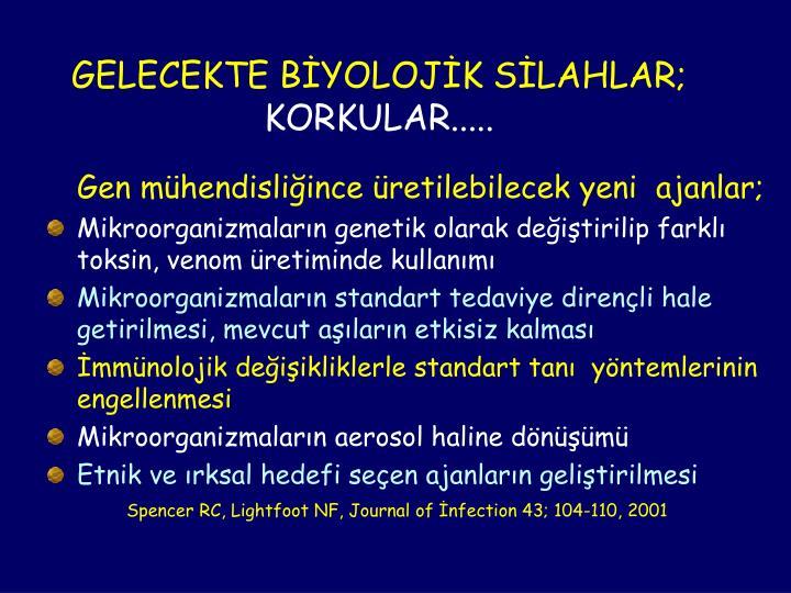 GELECEKTE BİYOLOJİK SİLAHLAR;