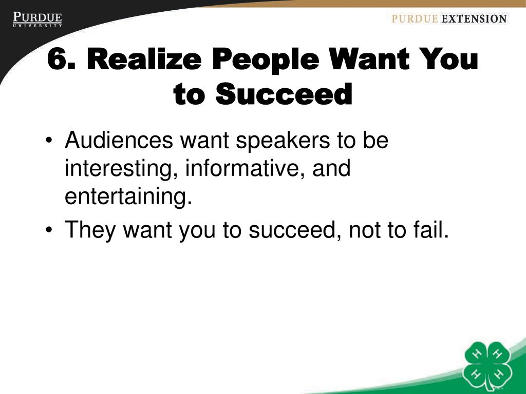 6. Realize People Want You to Succeed