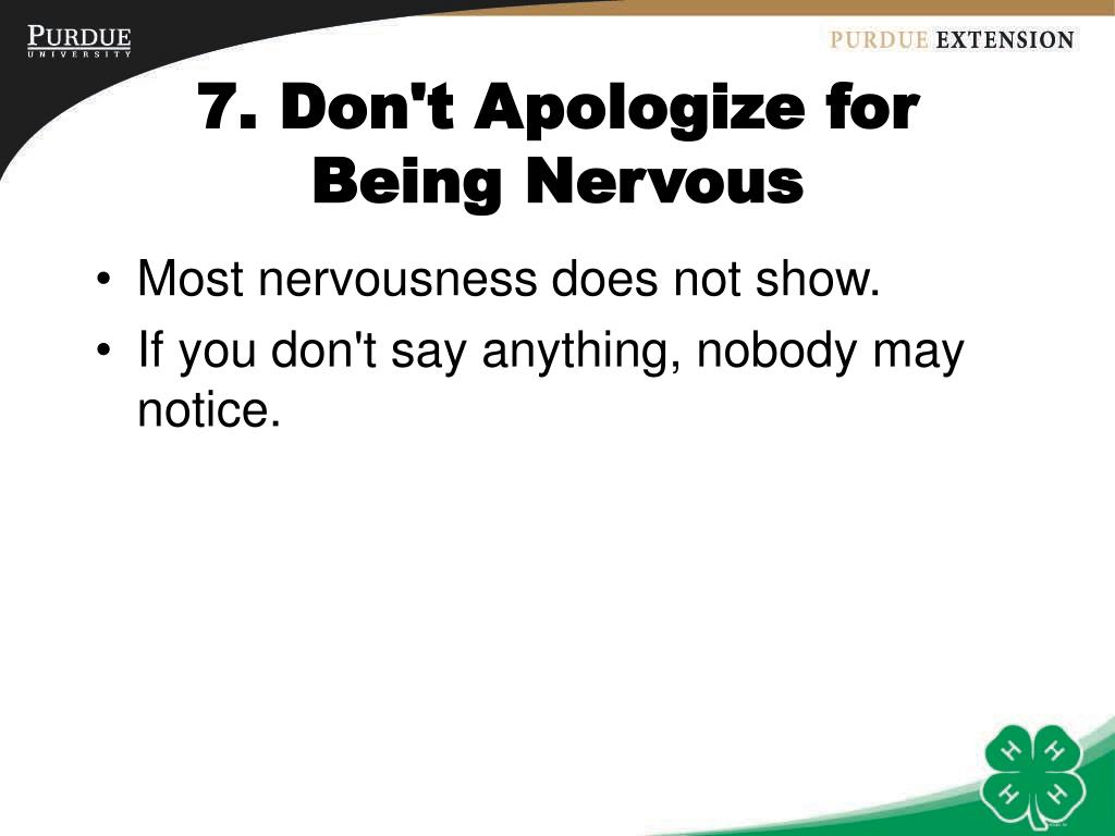 7. Don't Apologize for Being Nervous