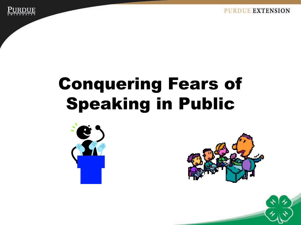 Conquering Fears of Speaking in Public