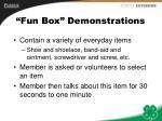 fun box demonstrations
