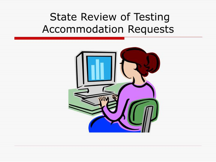 State Review of Testing Accommodation Requests