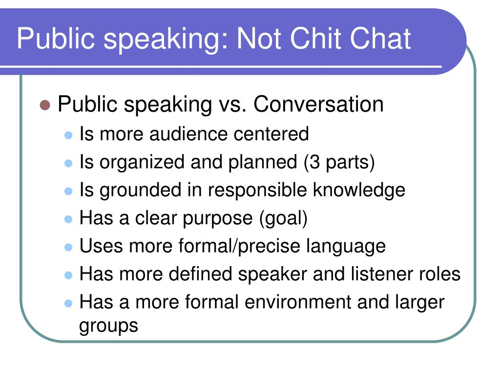 Public speaking: Not Chit Chat
