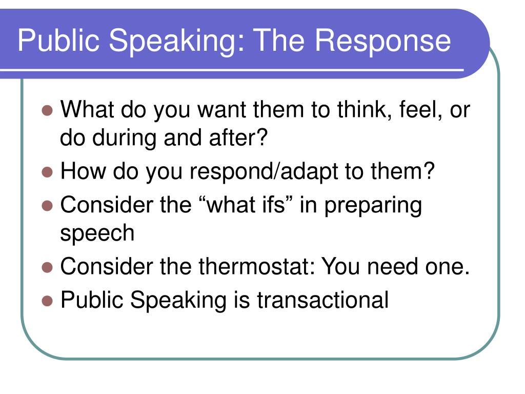 Public Speaking: The Response
