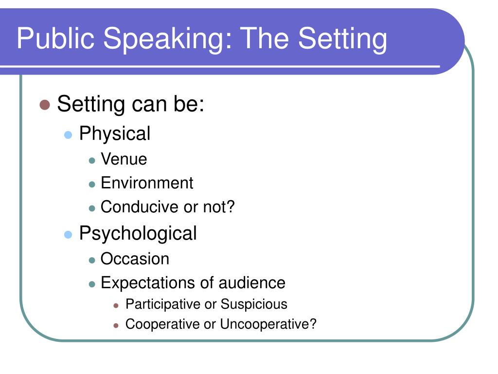 Public Speaking: The Setting