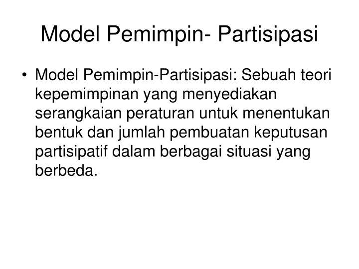 Model Pemimpin- Partisipasi