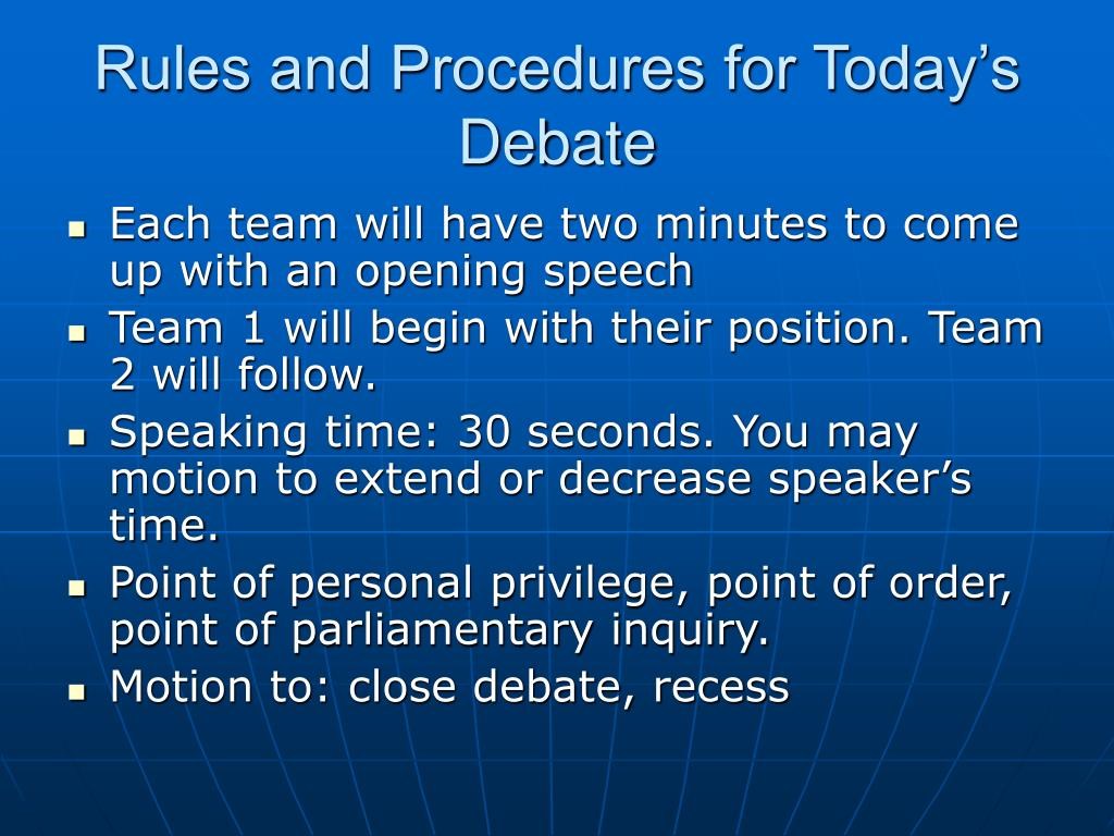 Rules and Procedures for Today's Debate