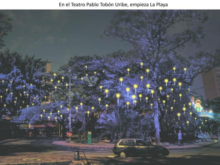 En el Teatro Pablo Tobn Uribe, empieza La Playa
