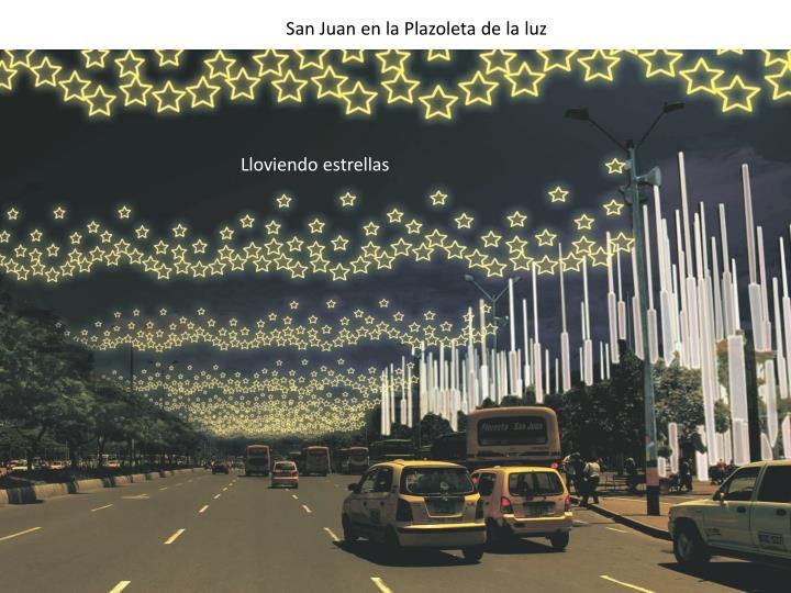 San Juan en la Plazoleta de la luz
