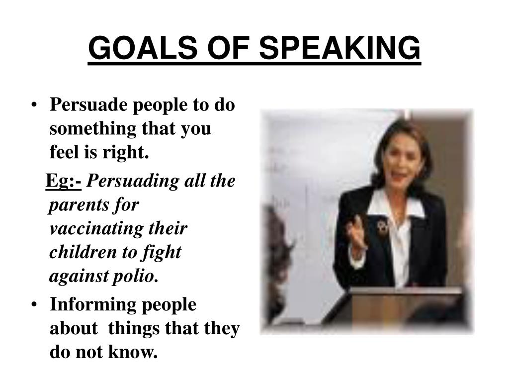GOALS OF SPEAKING