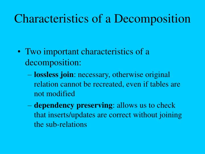 Characteristics of a Decomposition