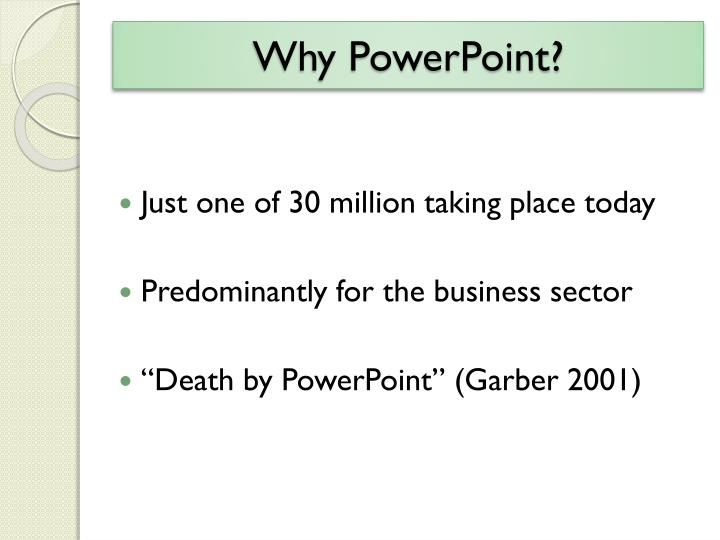 Why powerpoint