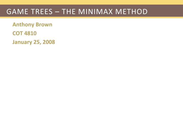 Game trees the minimax method