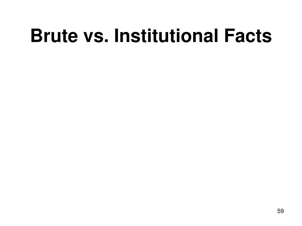 Brute vs. Institutional Facts