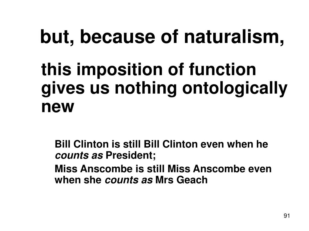 but, because of naturalism,