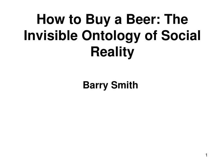 How to buy a beer the invisible ontology of social reality