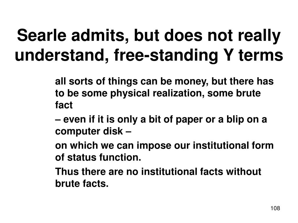 Searle admits, but does not really understand, free-standing Y terms